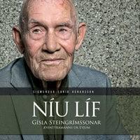 Níu líf – Gísla Steingrímssonar ævintýramanns úr Eyjum - Sigmundur Ernir Rúnarsson