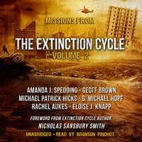 Missions from the Extinction Cycle, Vol. 2 - Various Authors, Geoff Brown, Rachel Aukes, G. Michael Hopf, Amanda J. Spedding, Michael Patrick Hicks, Eloise J. Knapp