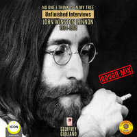 No One I Think Is in My Tree: Unfinished Interviews John Winston Lennon 1964-1968 - Geoffrey Giuliano