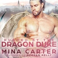 Hunted by the Dragon Duke - Mina Carter