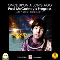 Once Upon a Long Ago: Paul McCartney's Progress - Geoffrey Giuliano