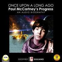 Once Upon a Long Ago: Paul McCartney's Progress - Geoffrey Giuliano