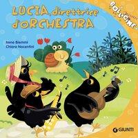 Lucia Direttrice d'orchestra - Irene Biemmi