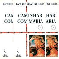 Caminhar com Maria - Patrício Sciadini