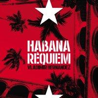 Habana requiem - Vladimir Hernandez