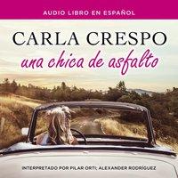 Una chica de asfalto - Carla Crespo