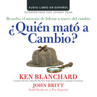 ¿Quien mató a Cambio? - Ken Blanchard