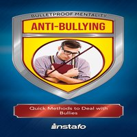 Anti-Bullying: Quick Methods to Deal With Bullies - Instafo