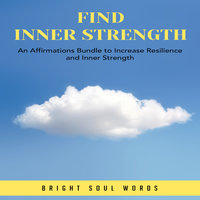 Find Inner Strength: An Affirmations Bundle to Increase Resilience and Inner Strength - Bright Soul Words