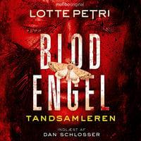 Blodengel - 1. sæson - Tandsamleren - Lotte Petri