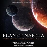 Planet Narnia - Michael Ward