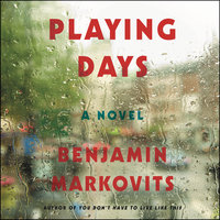 Playing Days - Benjamin Markovits