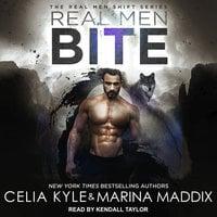 Real Men Bite - Celia Kyle, Marina Maddix