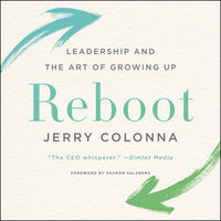 Reboot: Leadership and the Art of Growing Up - Jerry Colonna