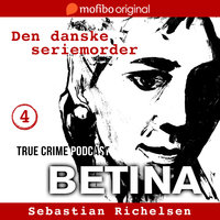 Den danske seriemorder episode 4 - Betina - Sebastian Richelsen