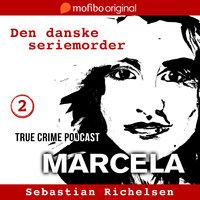 Den danske seriemorder episode 2 - Marcela - Sebastian Richelsen