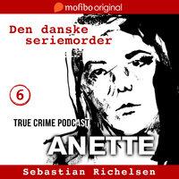 Den danske seriemorder episode 6 - Anette - Sebastian Richelsen