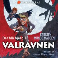 Det blå bjerg 1 - Valravnen - Karsten Mungo Madsen