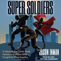 Super Soldiers - Jason Inman