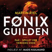 Fønix-guilden Pax - Spillet ved verdens ende - Martin Riel