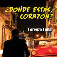¿Dónde estás, corazón? - Lorenzo Lunar
