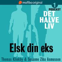 Det halve liv - Episode 1 - Elsk din eks - Susanne Ziba Asmussen, Thomas Klinkby