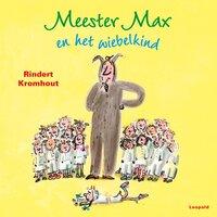 Meester Max en het wiebelkind - Rindert Kromhout