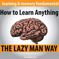 How to Learn Anything The Lazy Man Way - Laman Lega