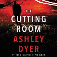 The Cutting Room - Ashley Dyer