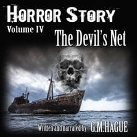 Horror Story Volume IV: The Devil's Net - G.M.Hague