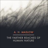 The Farther Reaches of Human Nature - Abraham H. Maslow
