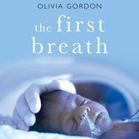 The First Breath - Olivia Gordon