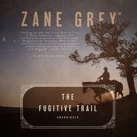 The Fugitive Trail - Zane Grey