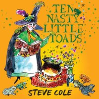 Ten Nasty Little Toads - Steve Cole