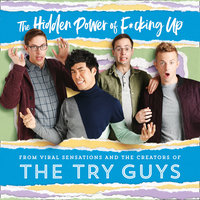 The Hidden Power of F*cking Up - The Try Guys