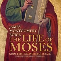 The Life of Moses - James Montgomery Boice
