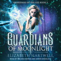 Guardians of Moonlight - Elizabeth Hartwell