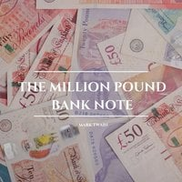 The Million Pound Bank Note - Mark Twain