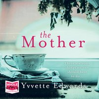 The Mother - Yvvette Edwards