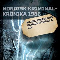 Maria Åkerbloms hemlighetsfulla liv - Diverse
