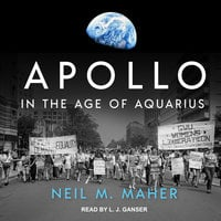 Apollo in the Age of Aquarius - Neil M. Maher
