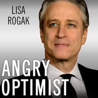 Angry Optimist: The Life and Times of Jon Stewart - Lisa Rogak