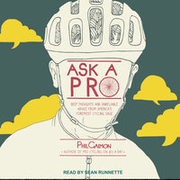 Ask a Pro: Deep Thoughts and Unreliable Advice from America's Foremost Cycling Sage - Phil Gaimon