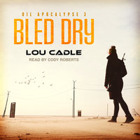 Bled Dry - Lou Cadle