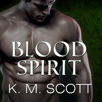 Blood Spirit - K.M. Scott, Gabrielle Bisset