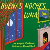 Buenas noches, Luna - Margaret Wise Brown