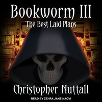 Bookworm III: The Best Laid Plans - Christopher Nuttall
