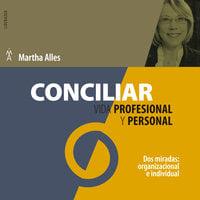 Conciliar vida profesional y personal - Martha Alles