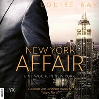 New York Affair - Band 1: Eine Woche in New York - Louise Bay