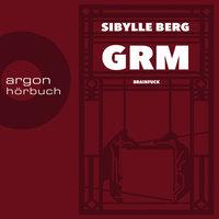 GRM: Brainfuck - Sibylle Berg